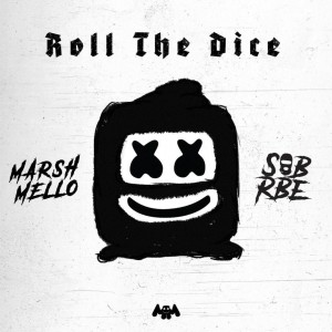Marshmello & SOB X RBE – Roll The Dice EP