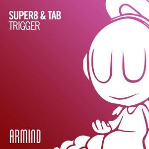 Super8 & Tab – Trigger