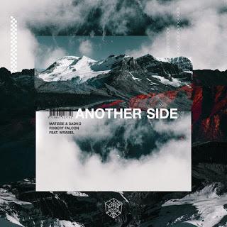 MATISSE & SADKO x Robert Falcon feat. Wrabel - Another Side