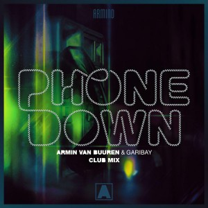 Armin van Buuren – Phone Down (Club Mix)