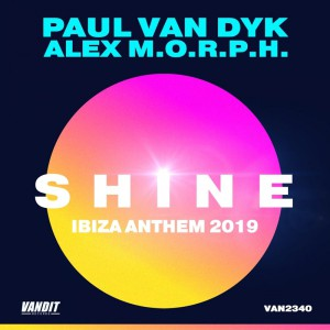 Paul Van Dyk & Alex M.o.r.p.h. – Shine (Ibiza Anthem 2019)