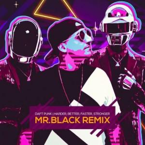 دانلود آهنگ الکترونیک از Daft Punk بنام Harder, Better, Faster, Stronger (MR. BLACK Remix)