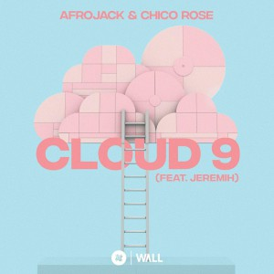 Afrojack & Chico Rose – Cloud 9 (feat. Jeremih)