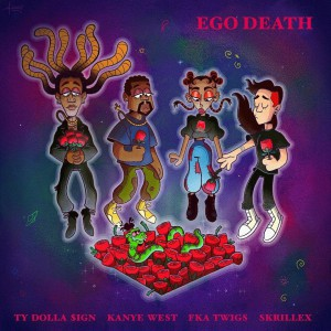 Skrillex vs. Ty Dolla $ign — Ego Death (feat. Kanye West x FKA Twigs)