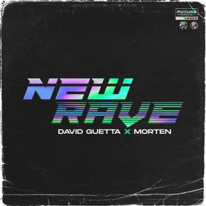 David Guetta x Morten - New Rave EP