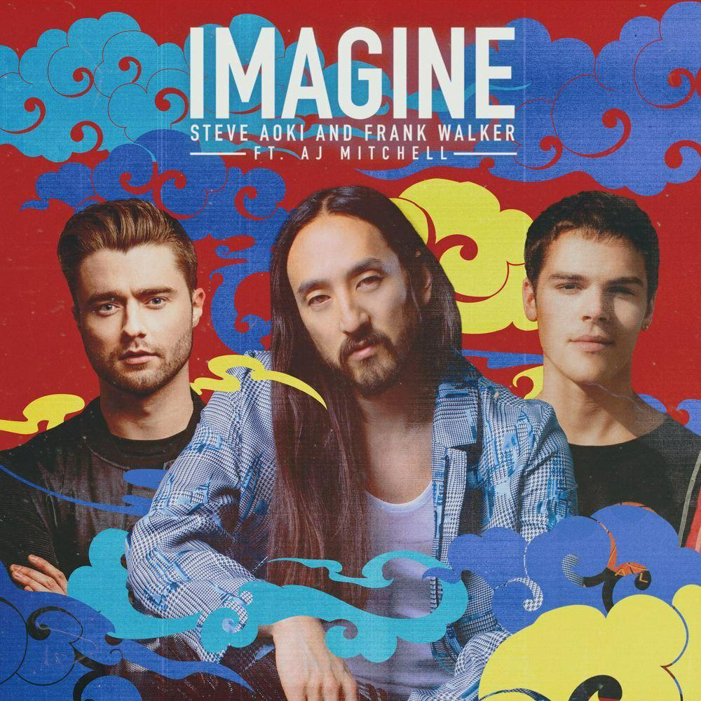 Steve Aoki & Frank Walker – Imagine (feat. AJ Mitchell)