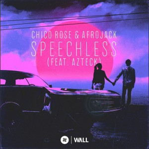 Chico Rose & Afrojack – Speechless