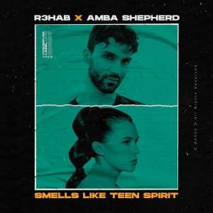 R3hab x Amba Sheperd – Smells Like Teen Spirit