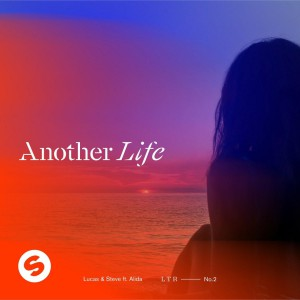 Lucas & Steve – Another Life