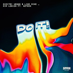 Dimitri Vegas & Like Mike – Do It