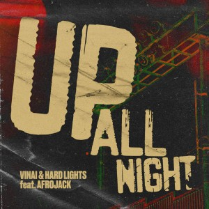 VINAI & Hard Lights feat. Afrojack – Up All Night