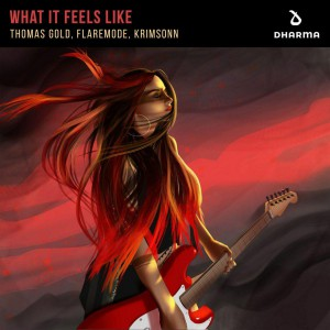 Thomas Gold & Flaremode & Krimsonn – What It Feels Like