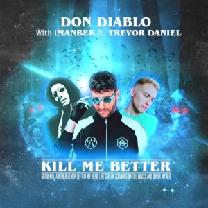 Don Diablo & Imanbek – Kill Me Better