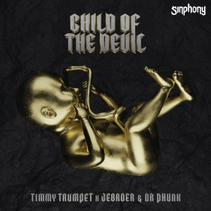 Timmy Trumpet x Jebroer & Dr Phunk – Child Of The Devil