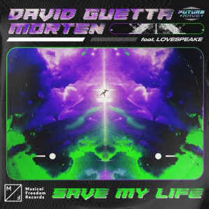 David Guetta & MORTEN – Save My Life