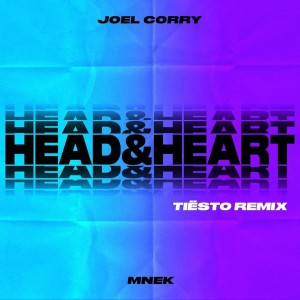 Joel Corry x MNEK – Head & Heart (Tiesto Remix)