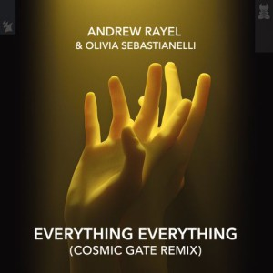 Andrew Rayel & Olivia Sebastianelli – Everything Everything (Cosmic Gate Remix)