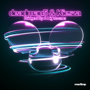 Deadmau5 – Bridged By A Lightwave