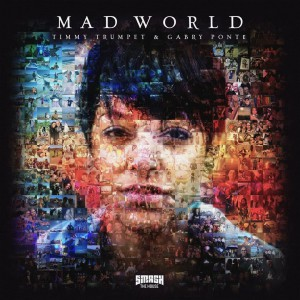 Timmy Trumpet x Gabry Ponte – Mad World