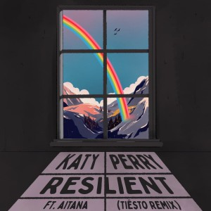 Katy Perry – Resilient (Tiesto Remix)