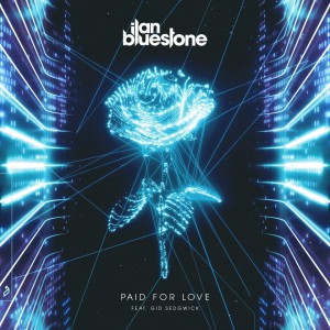 ilan Bluestone – Paid For Love