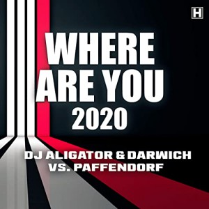 DJ Aligator x Darwich x Paffendorf – Where Are You 2020