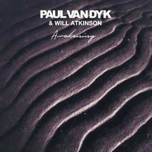 Paul Van Dyk & Will Atkinson – Awakening