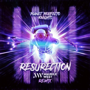 Planet Perfecto Knights – Resurection (Maurice West Extended Remix)